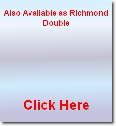 Also Available as Richmond Double        Click Here