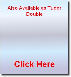 Also Available as Tudor Double        Click Here